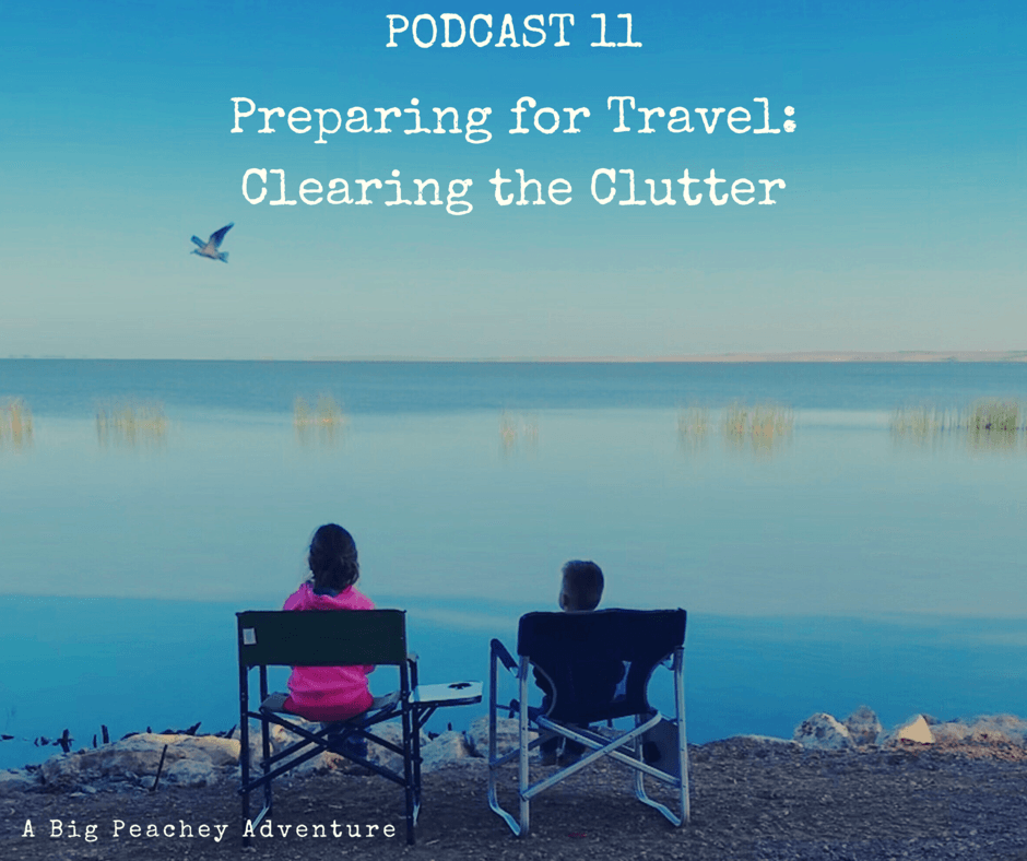 Preparing for Travel: Clearing the Clutter