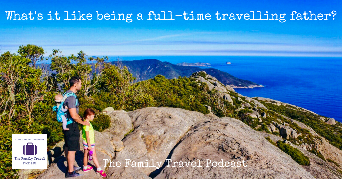 What's it like being a full-time travelling father?