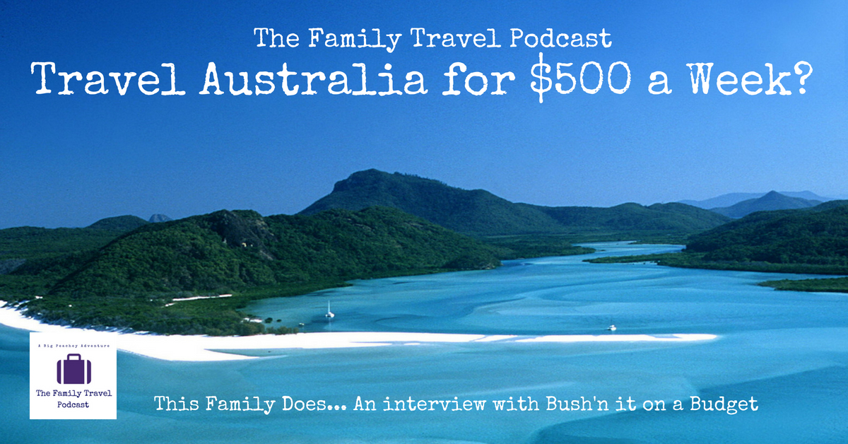 Travel Australia for $500 a Week? This Family Does!