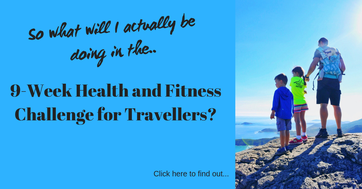 Whats Involved in the 9 Week Challenge for Travellers
